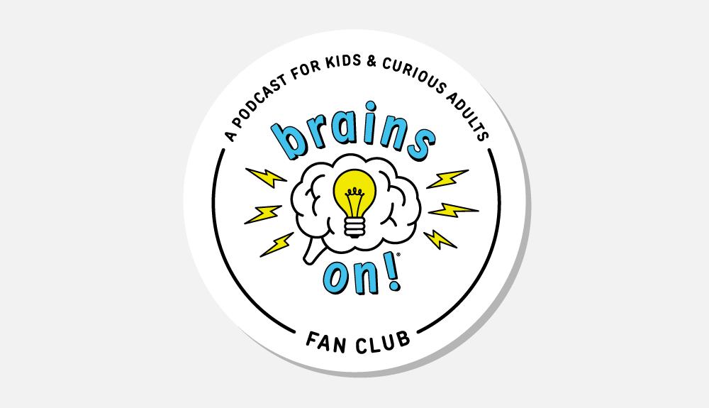 Brains On Fan Club